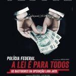 """""""Polícia Federal – A Lei É Para Todos"""", filme sobre a Operação Lava Jato, ganha 1º trailer"""