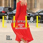 """ELLE lança primeiro livro – """"Street Style Book – Moda em Movimento"""""""