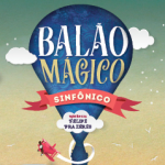 Balão Mágico Sinfônico apresentado pela Orquestra Petrobras Sinfônica