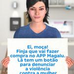 Aplicativo Magalu traz botão para denunciar casos de violência doméstica