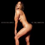 Aos 51 anos, Jennifer Lopez surge nua em capa de novo single