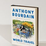 """World Travel"", o último livro de Anthony Bourdain, é publicado"